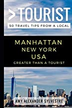 Greater Than a Tourist – Manhattan New York USA: 50 Travel Tips from a Local (Greater Than a Tourist New York Series)
