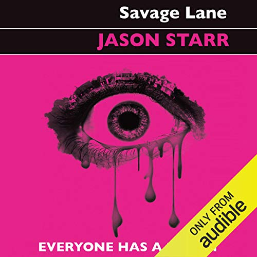 Savage Lane                   By:                                                                                                                                 Jason Starr                               Narrated by:                                                                                                                                 Adam Sims                      Length: 8 hrs and 26 mins     Not rated yet     Overall 0.0