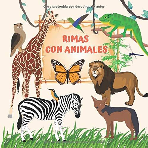 RIMAS CON ANIMALES: LIBRO INFANTIL CON ACTIVIDADES EDUCATIVAS   FOMENTA EL LENGUAJE Y CONOCIMIENTO DEL MUNDO NATURAL   NIÑOS Y NIÑAS DE 4 A 9 AÑOS   ... REGALO ORIGINAL Y CREATIVO. (Spanish Edition)