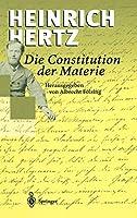 Die Constitution der Materie: Eine Vorlesung ueber die Grundlagen der Physik aus dem Jahre 1884