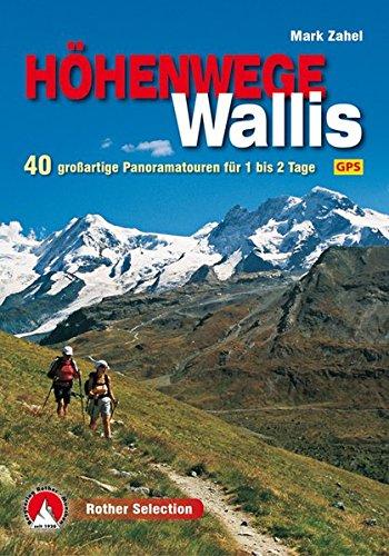 Höhenwege im Wallis: 40 großartige Panoramatouren für 1 bis 2 Tage. Mit GPS-Daten. (Rother Selection)