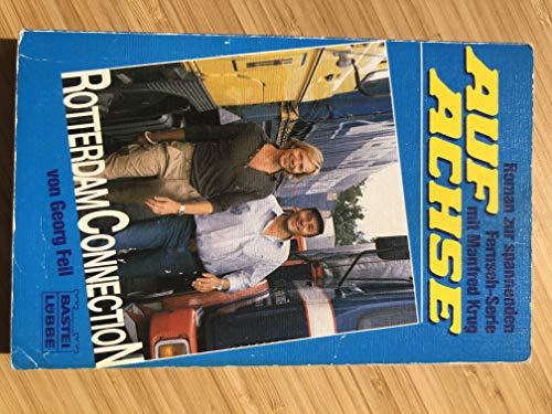 Auf Achse I. Rotterdam Connection. Roman zur spannenden Fernseh- Serie.