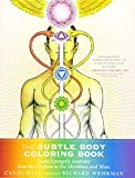 The Subtle Body Coloring Book: Learn Energetic Anatomy - from the Chakras to the...