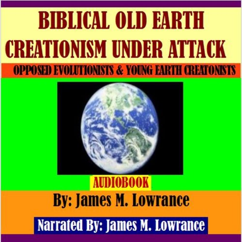 Biblical Old Earth Creationism Under Attack audiobook cover art