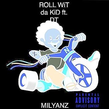 Roll Wit Da Kid (feat. DT)