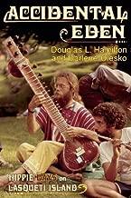Accidental Eden: Hippie Days on Lasqueti Island by Douglas Hamilton (2014-10-21)