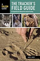 The Tracker's Field Guide: A Comprehensive Manual for Animal Tracking (Falcon Guides: Field Guides)