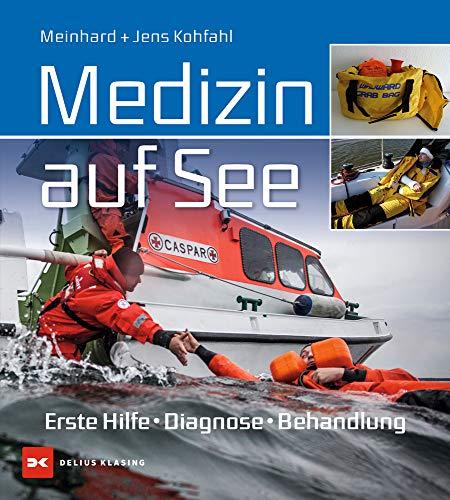Medizin auf See: Erste Hilfe, Diagnose, Behandlung