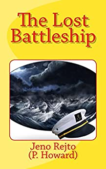 The Lost Battleship (Dirty Fred series Book 1) by [Jenő Rejtő, Henrietta Whitlock]