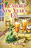 A Catered New Year's Eve (A Mystery With Recipes)