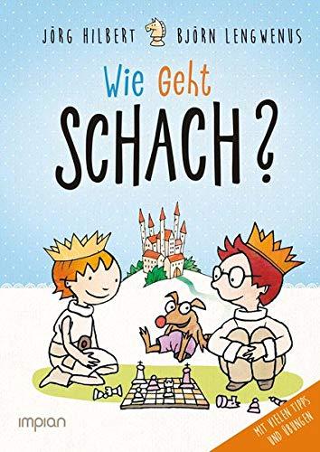 Fritz und Fertig: Wie geht Schach?: Ein Buch für alle, die's wissen wollen