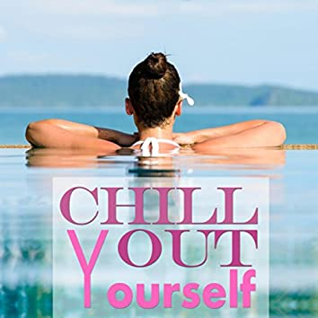 Chill Out Yourself
