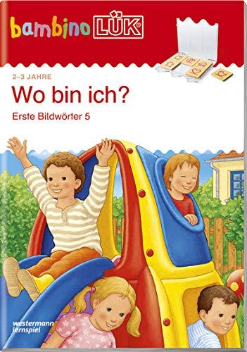 bambinoLÜK-Übungshefte: bambinoLÜK. Wo bin ich?: Erste Bildwörter 5