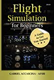 Flight Simulation for Beginners: A Guide to Get You Started (English Edition)