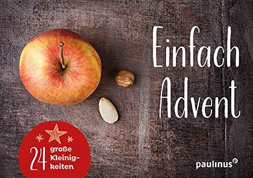 Einfach Advent!: 24 große Kleinigkeiten