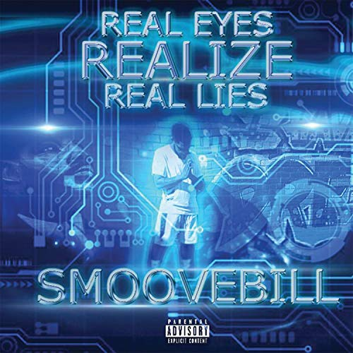 Real Eyes Realize Real Lies [Explicit]