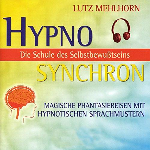 Couverture de Die Schule des Selbstbewusstseins - Magische Phantasiereisen mit hypnotischen Sprachmustern