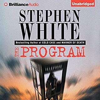 The Program                   By:                                                                                                                                 Stephen White                               Narrated by:                                                                                                                                 Sandra Burr                      Length: 12 hrs and 8 mins     86 ratings     Overall 4.0