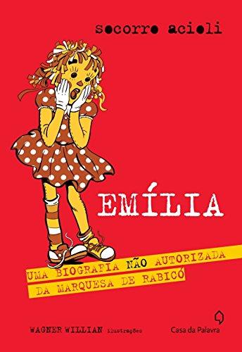 Emília: uma biografia não autorizada da Marquesa de Rabicó