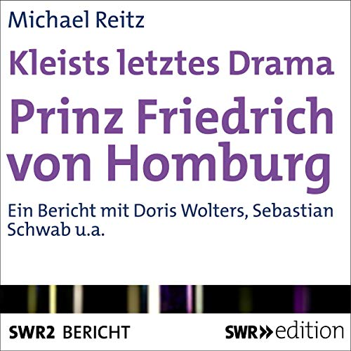 Kleists letztes Drama - Prinz Friedrich von Homburg                   By:                                                                                                                                 Michael Reitz                               Narrated by:                                                                                                                                 Doris Wolters,                                                                                        Sebastian Schwab                      Length: 27 mins     Not rated yet     Overall 0.0