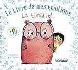 Le livre de mes émotions : La timidité – Album jeunesse – À partir de 3 ans
