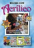 Magia con Acrílico: 20 actividades de Artes Plásticas para niños de 6 a 11 años (Artistas de Hoy nº 1)