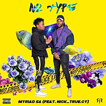 No Type (feat. Nick_true.Cy)