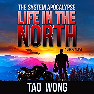 Life in the North: An Apocalyptic LitRPG     The System Apocalypse, Book 1              Written by:                                                                                                                                 Tao Wong                               Narrated by:                                                                                                                                 Nick Podehl                      Length: 9 hrs and 51 mins     20 ratings     Overall 4.5