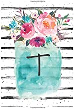 Cute Flowers Monogram Letter T Notebook: Cute Monogram Letter T Lined Journal With Flowers Cover Notebook 120 Pages Soft And Matte Cover 6x9 Inch