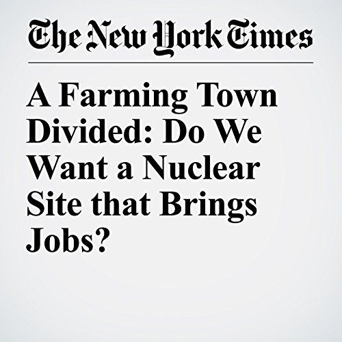 A Farming Town Divided: Do We Want a Nuclear Site that Brings Jobs? copertina