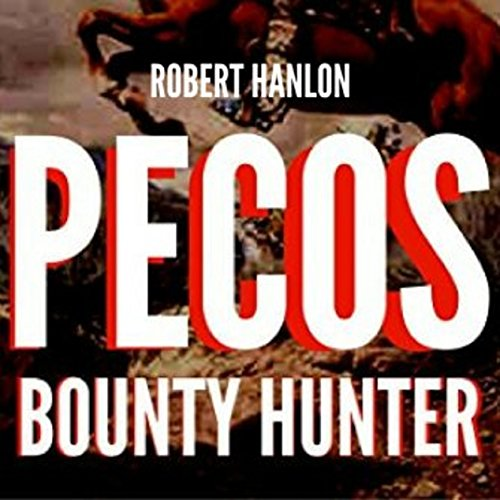 Pecos Bounty Hunter: Wilde Ride audiobook cover art