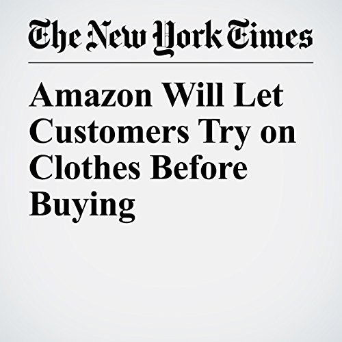 Amazon Will Let Customers Try on Clothes Before Buying copertina
