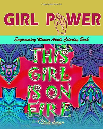 Girl Power: Empowering Women Adult Coloring Book Inspiring
