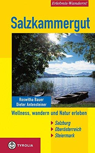 Erlebnis-Wandern! Salzkammergut: Wellness, wandern und Natur erleben