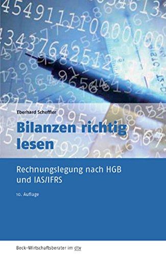 Bilanzen richtig lesen: Rechnungslegung nach HGB und IFRS (Beck-Wirtschaftsberater im dtv 50954)