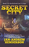 Secret City: Anniversary Edition (The Galhadrian Trilogy)