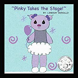 Pinky Takes the Stage! (Sugarplum Stars series Book 2) by [Lindsay DeRollo]