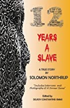 12 Years A Slave: A True Story : Includes Interviews and Photographs of 30 Former Slaves