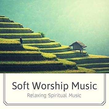 Soft Worship Music: Relaxing Spiritual Music