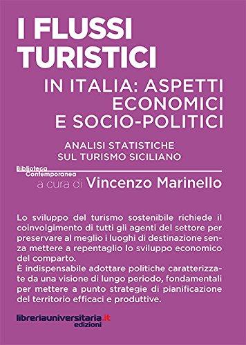 I flussi turistici in Italia: aspetti economici e socio-politici. Analisi statistiche sul turismo siciliano