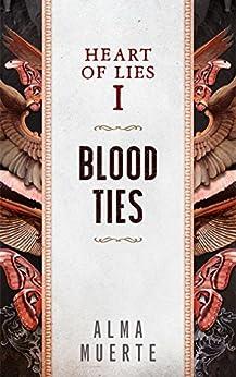 Heart of Lies: Blood Ties by [Alma Muerte]
