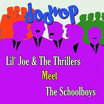 Lil' Joe & the Thrillers Meet the Schoolboys Doo Wop