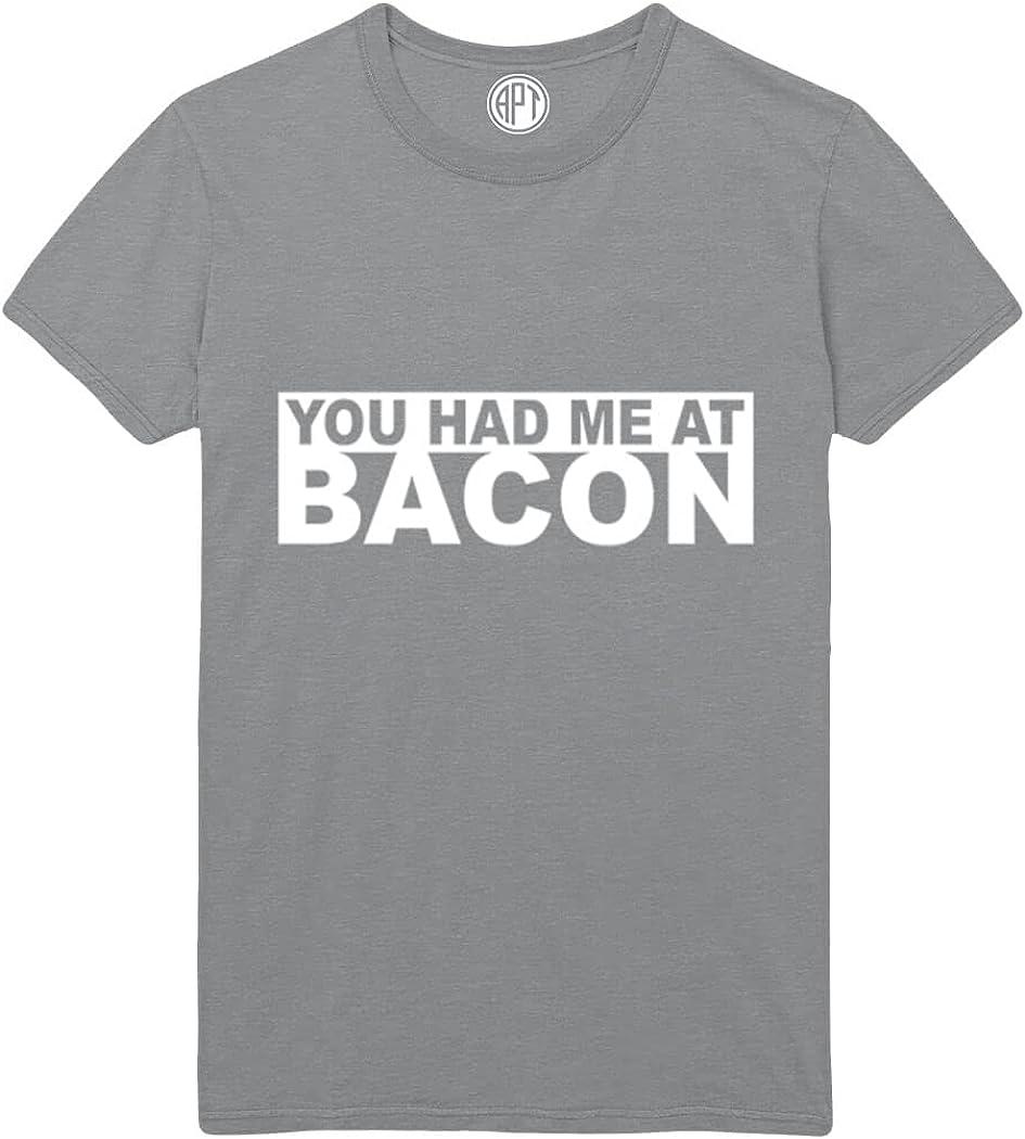 You Had Me at Bacon Printed T-Shirt