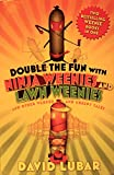 Double the Fun With Ninja Weenies and Lawn Weenies: And Other Warped and Creepy Tales