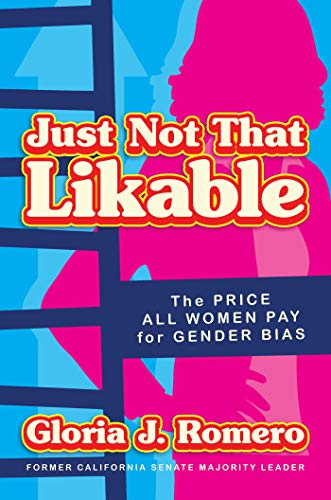Just Not That Likable: The Price All Women Pay for Gender Bias