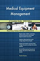 Medical Equipment Management A Complete Guide - 2020 Edition