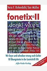 fonetix II: Wir lesen und schreiben streng nach Gehör. 10 Übungstexte in der Lautschrift IPA Taschenbuch