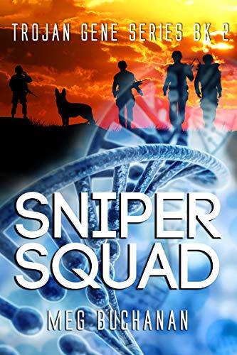 Sniper Squad (Trojan Gene Series Book 2) by [Meg Buchanan]