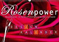 Rosenpower (Wandkalender 2022 DIN A3 quer): Frei gemalte Rosenblueten (Monatskalender, 14 Seiten )