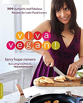 Viva Vegan!  200 Authentic and Fabulous Recipes for Latin Food Lovers